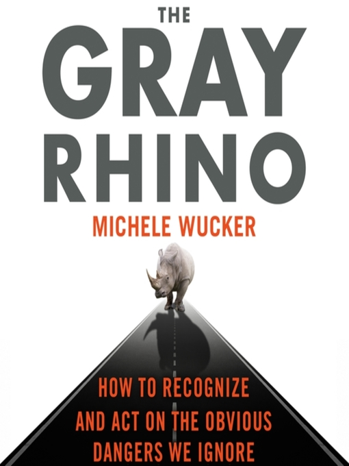 Title details for The Gray Rhino by Michele Wucker - Available