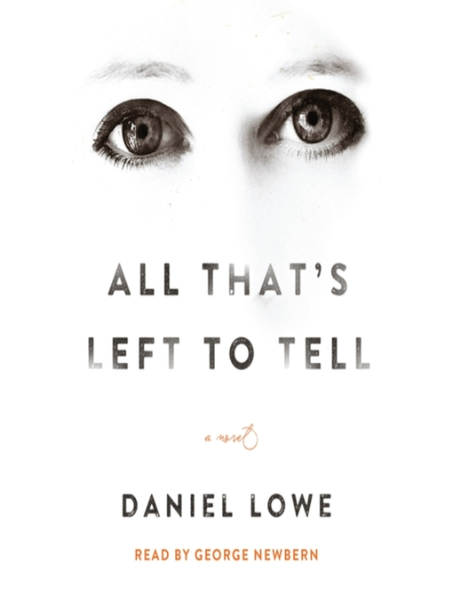Title details for All That's Left to Tell by Daniel Lowe - Wait list