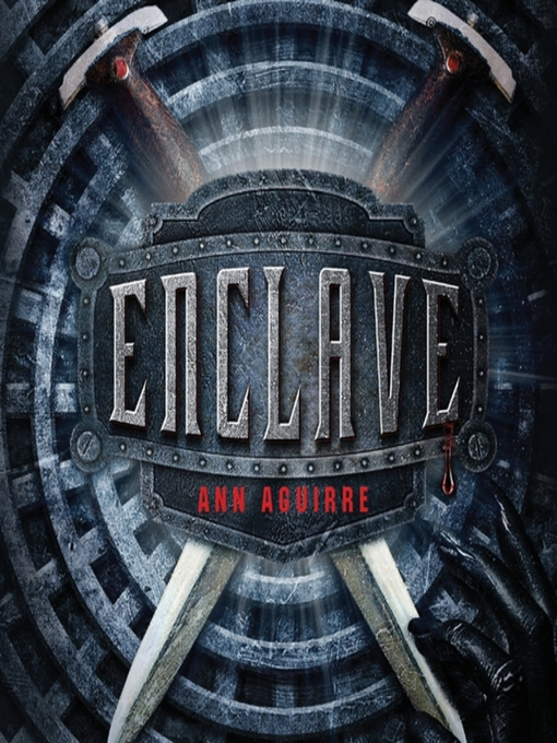 Title details for Enclave by Ann Aguirre - Available