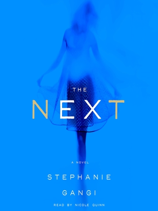 Title details for The Next by Stephanie Gangi - Wait list