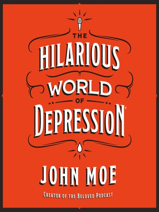 Title details for The Hilarious World of Depression by John Moe - Wait list