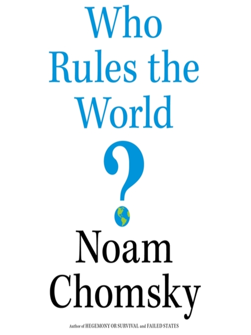 Title details for Who Rules the World? by Noam Chomsky - Wait list