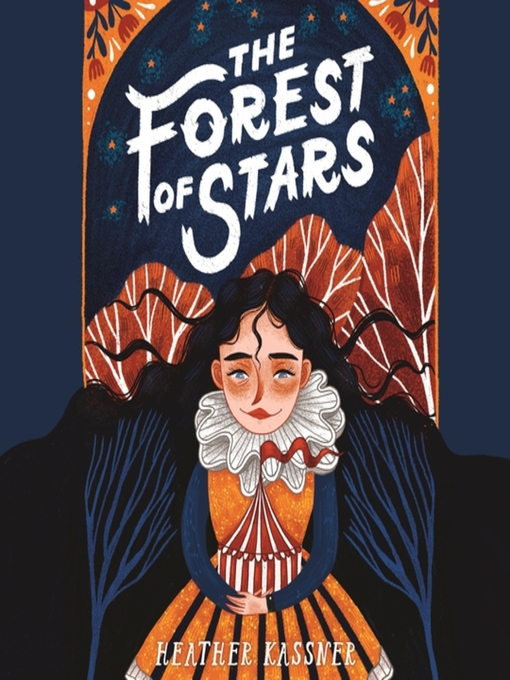 Title details for The Forest of Stars by Heather Kassner - Available