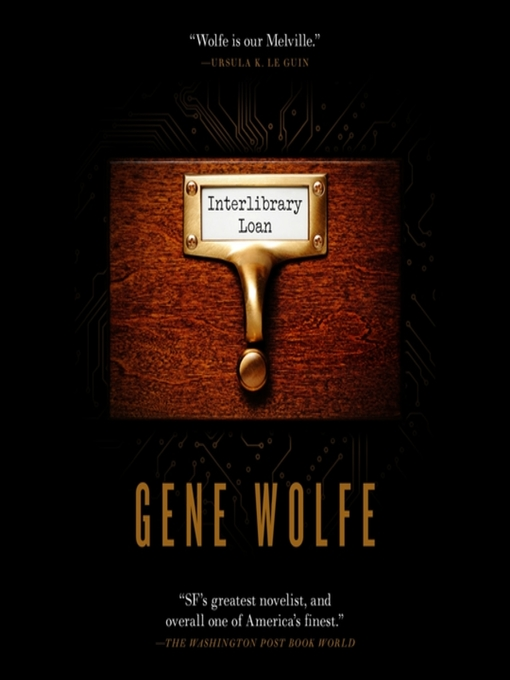 Title details for Interlibrary Loan by Gene Wolfe - Available