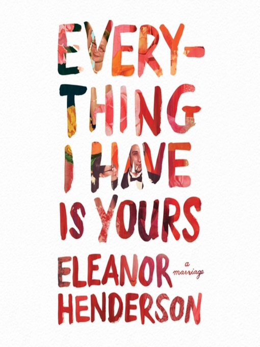 Title details for Everything I Have Is Yours by Eleanor Henderson - Available