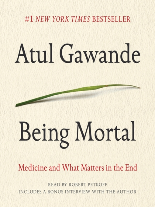 Title details for Being Mortal by Atul Gawande - Wait list