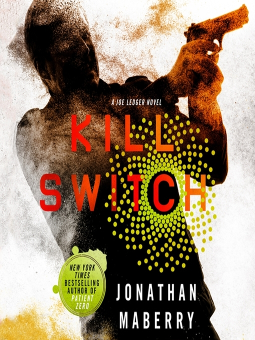 Title details for Kill Switch by Jonathan Maberry - Available