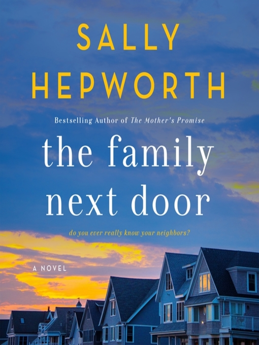 Title details for The Family Next Door by Sally Hepworth - Wait list
