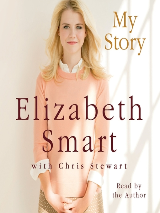 Title details for My Story by Elizabeth A. Smart - Available