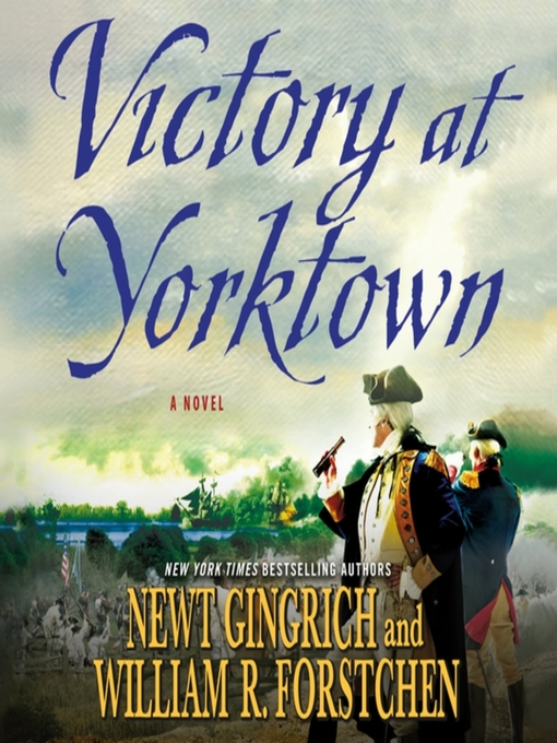 Title details for Victory at Yorktown by Newt Gingrich - Available