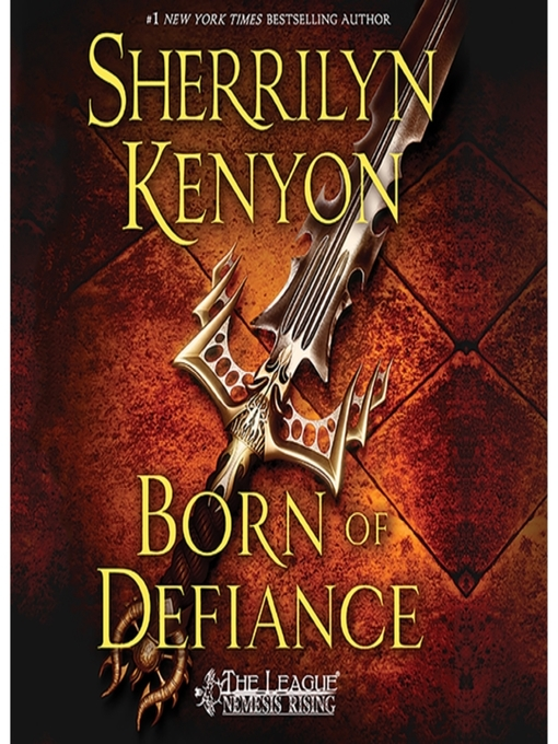 Title details for Born of Defiance by Sherrilyn Kenyon - Wait list