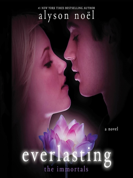 Title details for Everlasting by Alyson Noël - Available