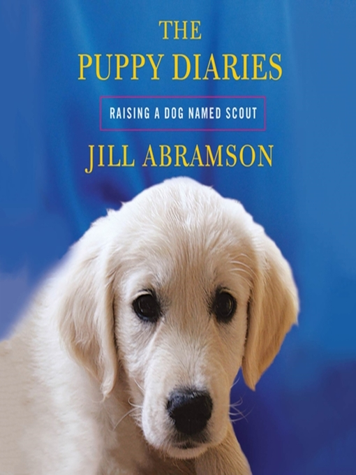 Title details for The Puppy Diaries by Jill Abramson - Available