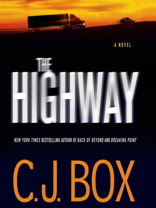 Title details for The Highway by C. J. Box - Wait list