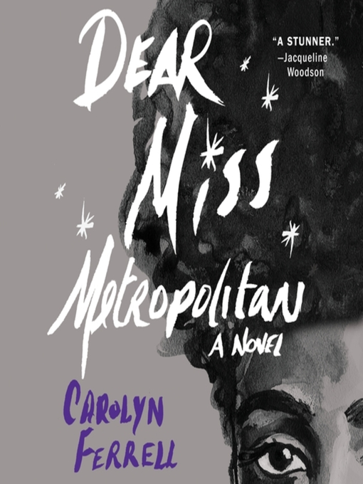 Title details for Dear Miss Metropolitan by Carolyn Ferrell - Available