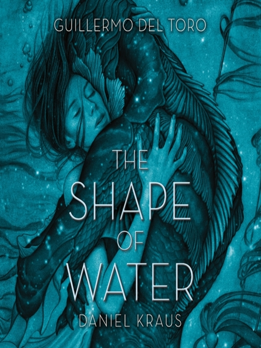 Title details for The Shape of Water by Guillermo Del Toro - Wait list