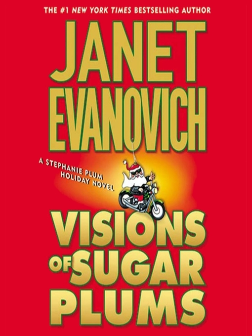 Title details for Visions of Sugar Plums by Janet Evanovich - Wait list