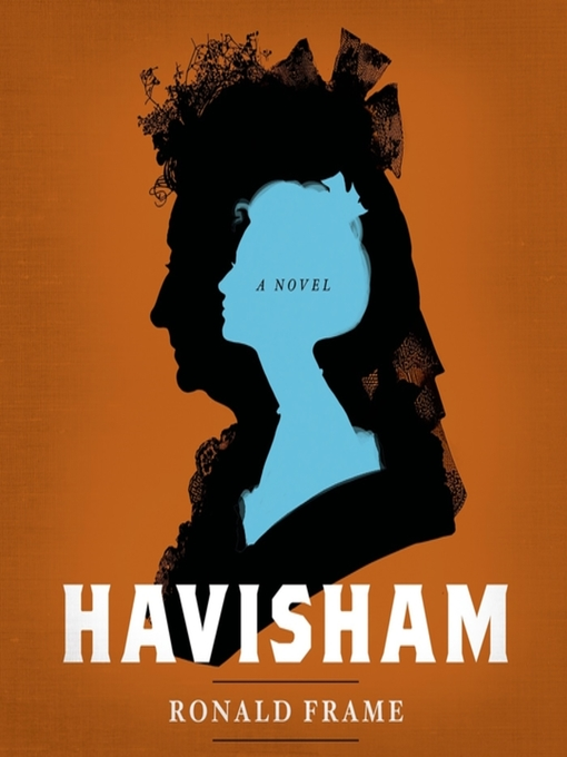Title details for Havisham by Ronald Frame - Available