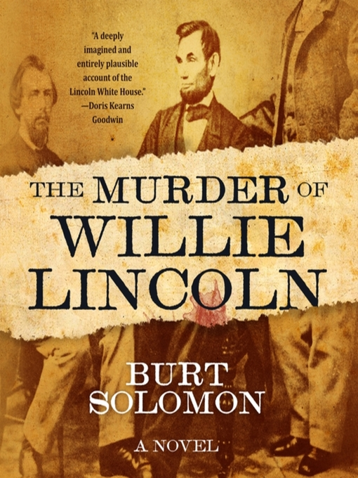 Title details for The Murder of Willie Lincoln by Burt Solomon - Available