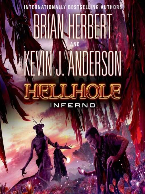 Title details for Hellhole Inferno by Brian Herbert - Wait list