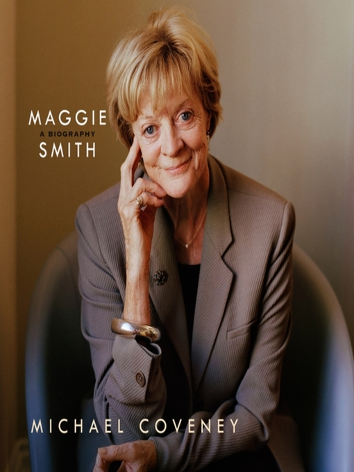 Title details for Maggie Smith by Michael Coveney - Wait list