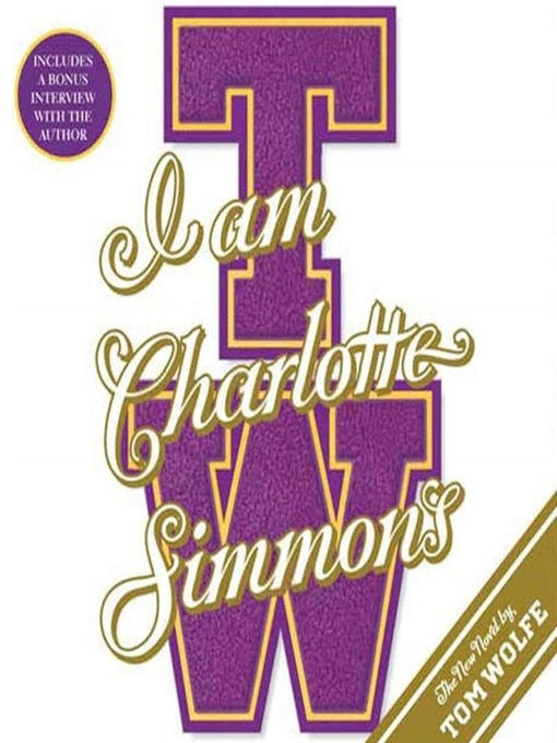 Title details for I Am Charlotte Simmons by Tom Wolfe - Available
