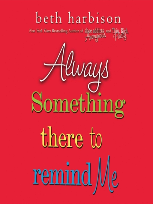 Title details for Always Something There to Remind Me by Beth Harbison - Available