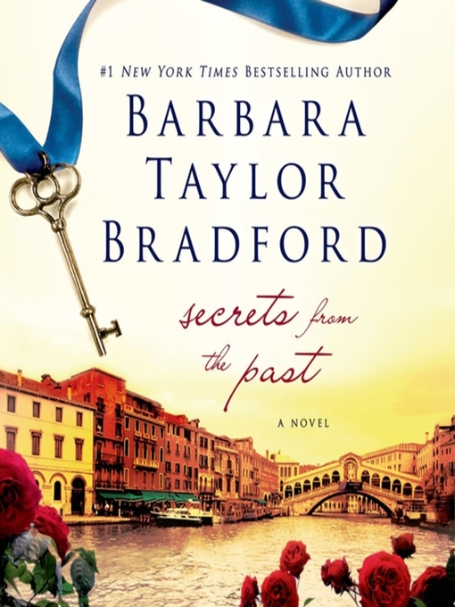 Title details for Secrets from the Past by Barbara Taylor Bradford - Wait list