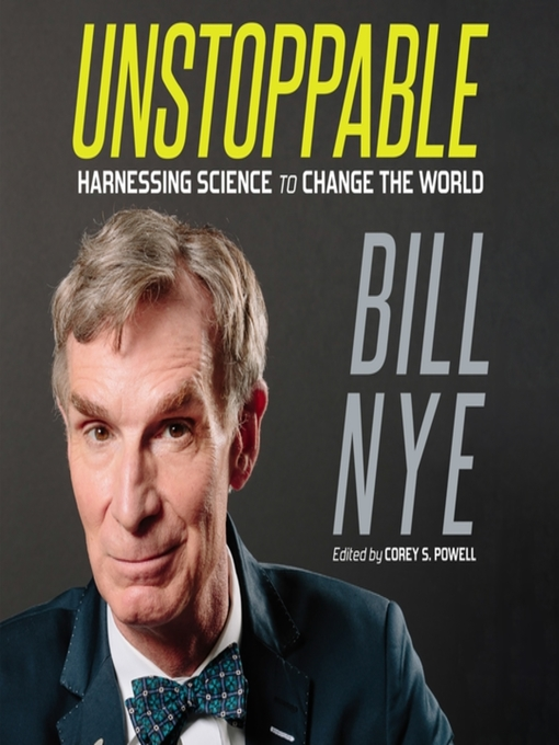 Title details for Unstoppable by Bill Nye - Available