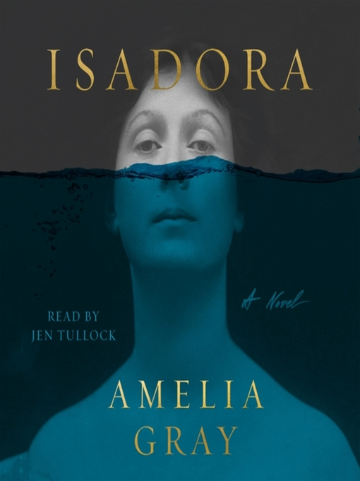 Title details for Isadora by Amelia Gray - Available