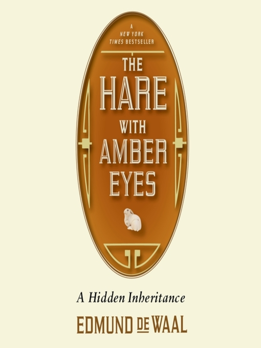 Title details for The Hare with Amber Eyes by Edmund de Waal - Wait list