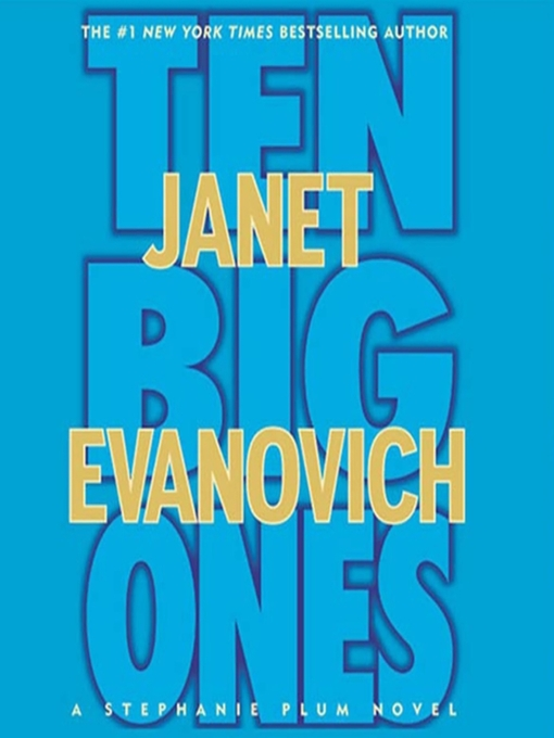 Title details for Ten Big Ones by Janet Evanovich - Wait list