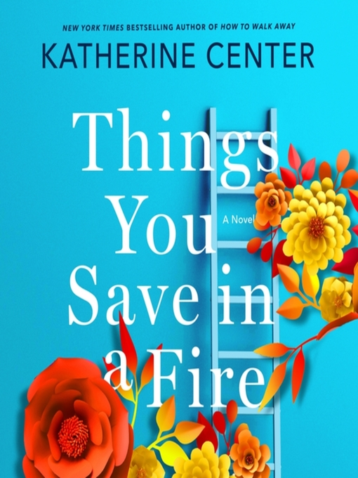Title details for Things You Save in a Fire by Katherine Center - Wait list