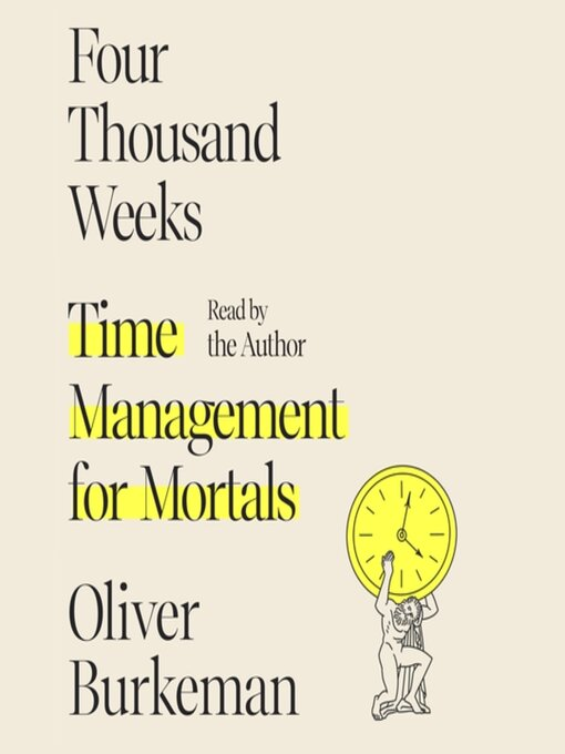 Title details for Four Thousand Weeks by Oliver Burkeman - Available