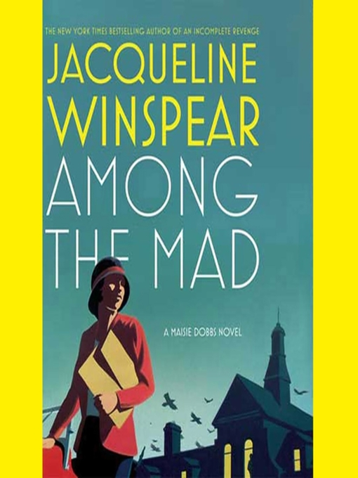 Title details for Among the Mad by Jacqueline Winspear - Wait list