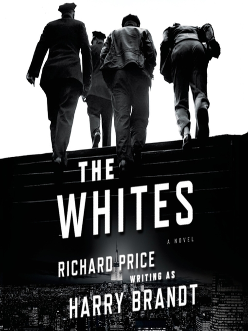 Title details for The Whites by Richard Price - Available