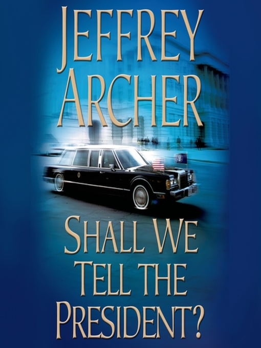 shall we tell the president Shall we tell the president by jeffrey archer, 9780312933517, available at book depository with free delivery worldwide.