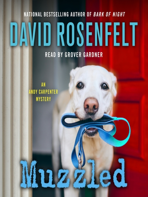 Title details for Muzzled by David Rosenfelt - Available