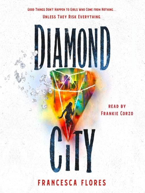Title details for Diamond City--A Novel by Francesca Flores - Available