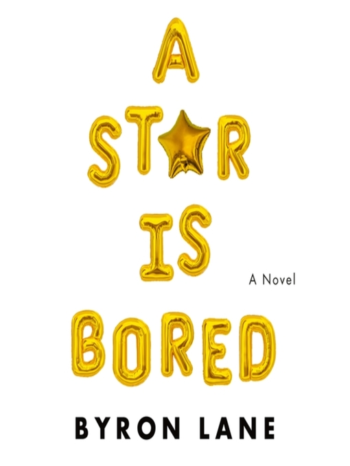 Title details for A Star Is Bored by Byron Lane - Wait list