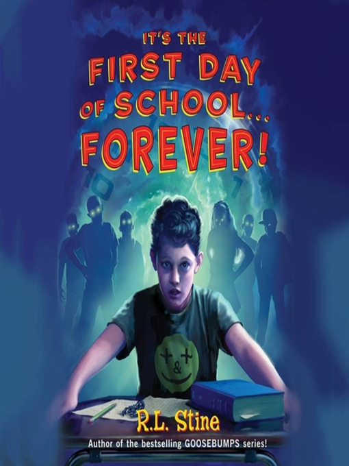 Title details for It's the First Day of School...Forever! by R. L. Stine - Available