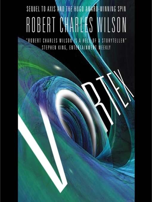 Title details for Vortex by Robert Charles Wilson - Available