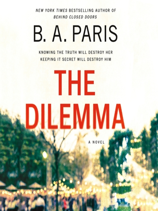 Title details for The Dilemma by B. A. Paris - Wait list