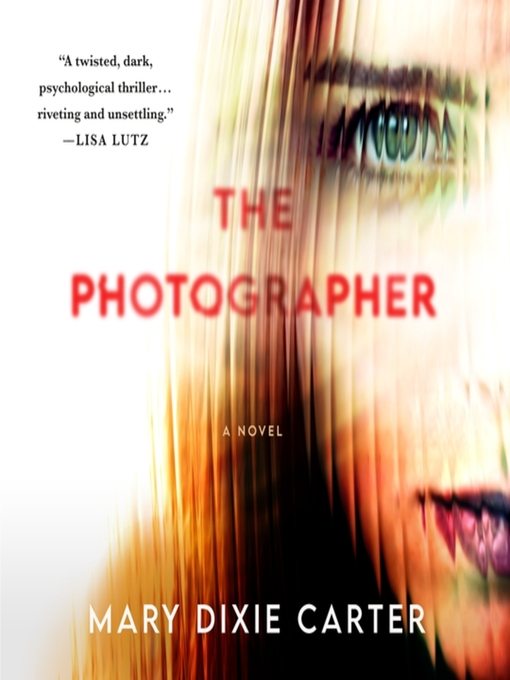 Title details for The Photographer by Mary Dixie Carter - Wait list