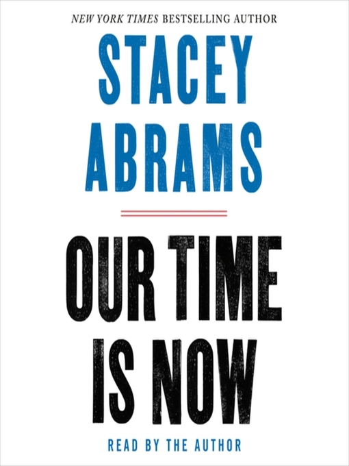 Title details for Our Time Is Now by Stacey Abrams - Wait list