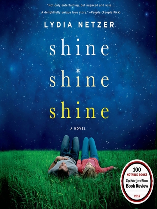 Title details for Shine Shine Shine by Lydia Netzer - Wait list