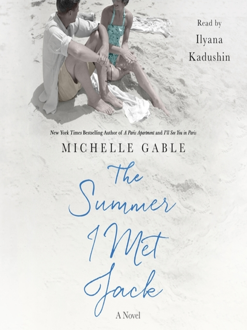 Title details for The Summer I Met Jack by Michelle Gable - Available