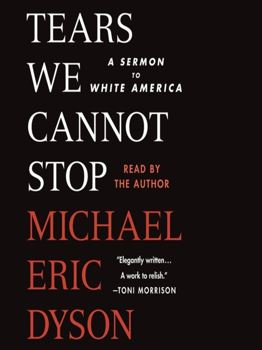 Title details for Tears We Cannot Stop by Michael Eric Dyson - Wait list