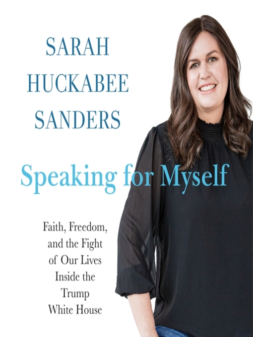 Title details for Speaking for Myself by Sarah Huckabee Sanders - Wait list