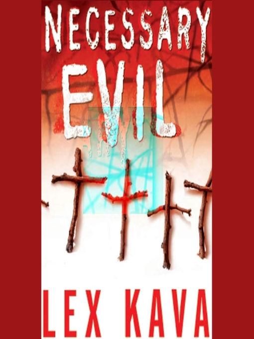 Title details for A Necessary Evil by Alex Kava - Available